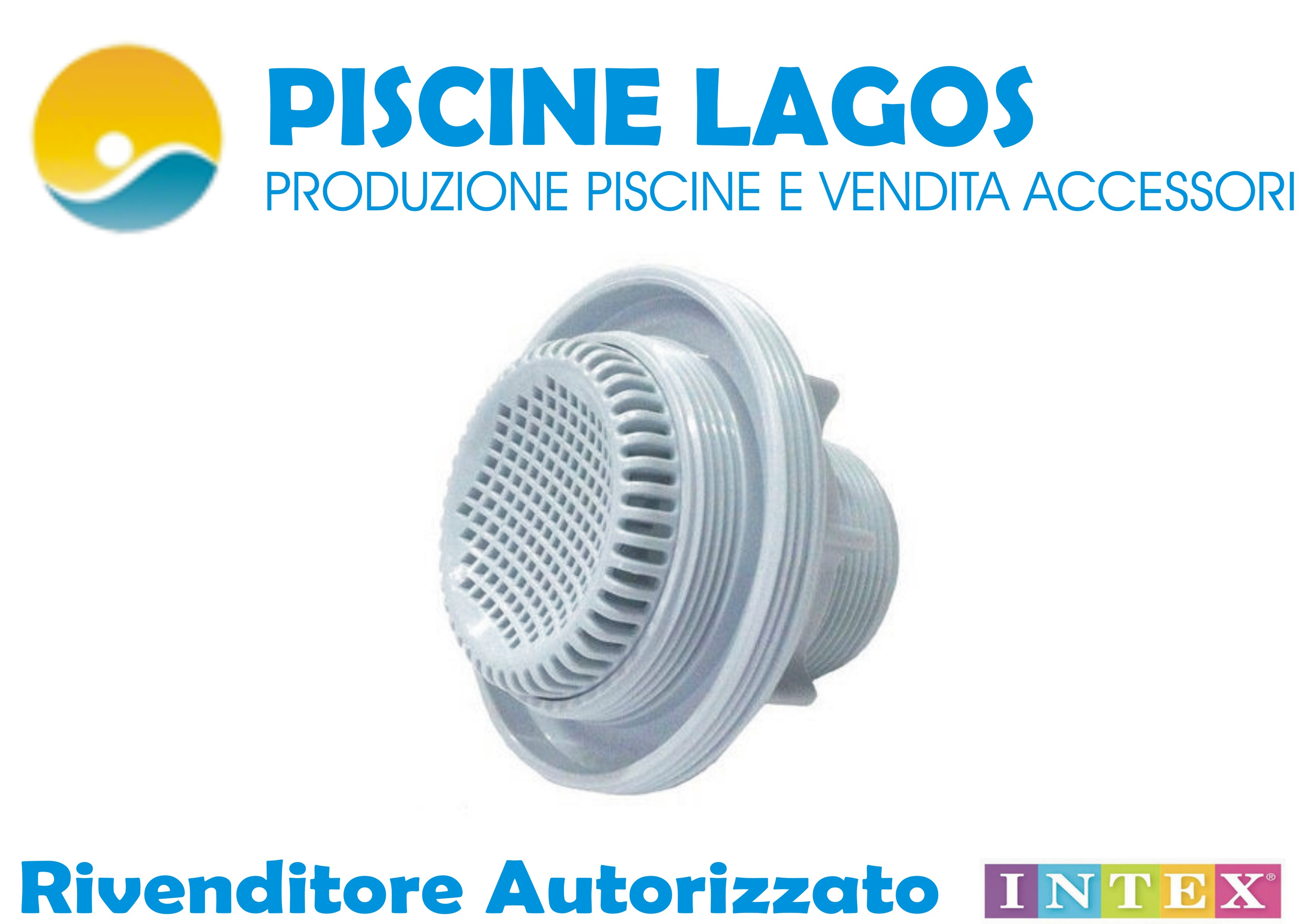 Bocchetta di aspirazione originale intex piscine lagos for Intex piscine ricambi